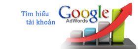 Tìm hiểu tài khoản Google AdWords