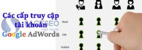 Các cấp truy cập tài khoản Google AdWords